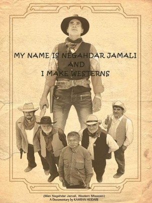 Heidari, Kamran - Film 2012 - My name is Negahdar Jamali and I make westerns - Poster