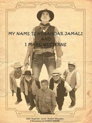 Heidari, Kamran - Film 2012 - My name is Negahdar Jamali and I make westerns - Poster